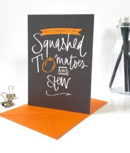Happy Birthday to You, Squashed Tomatoes and Stew Card
