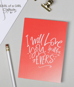 I Will Love You For All The Evers - Love Card