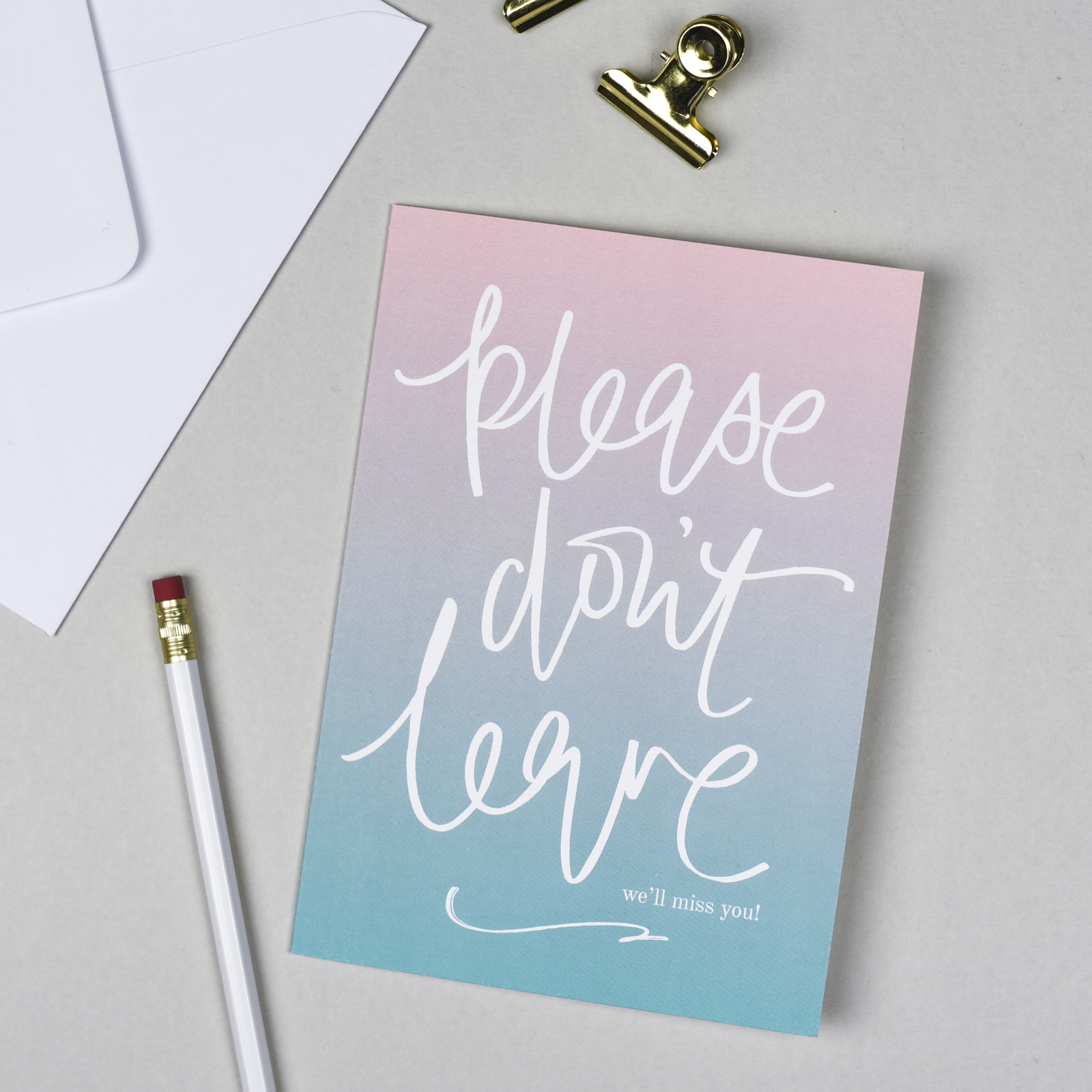 Please Don't Leave, We'll Miss You. Ombre Leaving Card