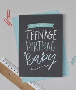 Teenage Dirtbag Baby Card